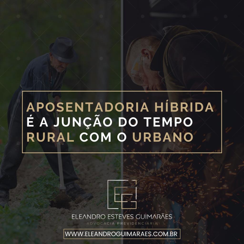 Aposentadoria-Hibrida-Advogado-especialista-em-Direito-Previdenciario-Eleandro-Guimaraes-7-1024x1024