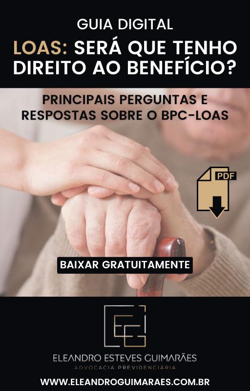LOAS-SERÁ QUE TENHO DIREITO AO BENEFÍCIO-ELEANDRO GUIMARÃES ADVOGADO PREVIDENCIARIO